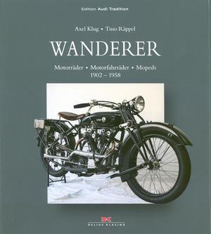Buch-Neuerscheinung in der Edition Audi Tradition: Standardwerk zur Geschichte des Wanderer Motorradbaus