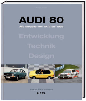 Standardwerk über das Erfolgsmodell Audi 80