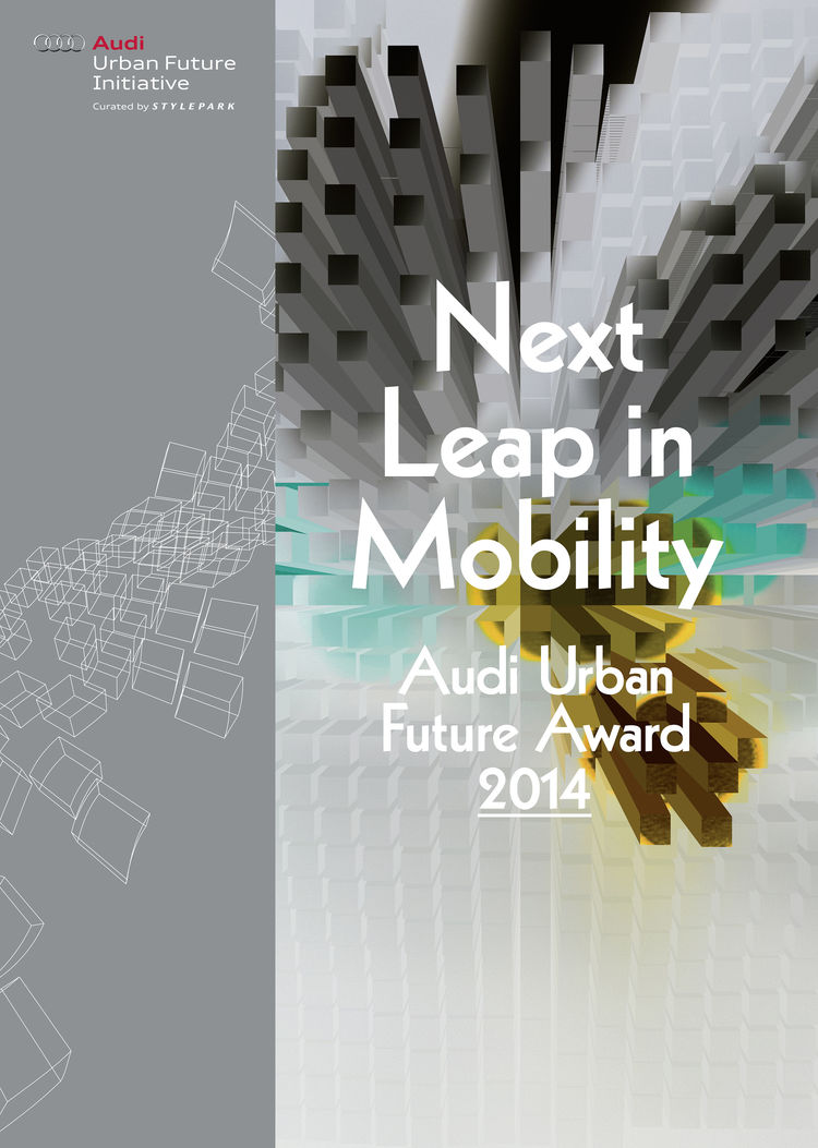 """""""The Next Leap in Mobility"""" – start of the Audi Urban Future Award 2014"""