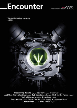 Encounter - The Audi Technology Magazine 1/2014