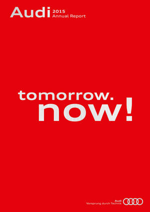 "Audi Annual Report 2015: ""tomorrow. now!"""