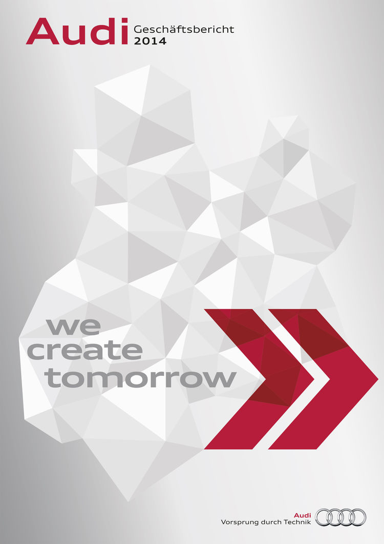 "Audi Geschäftsbericht 2014: ""We create tomorrow"""