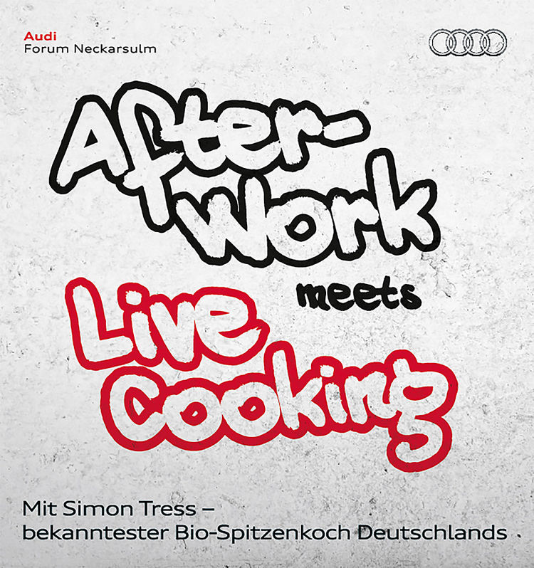 """After-Work meets … Live Cooking""  im Audi Forum Neckarsulm"