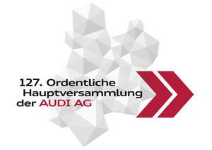 127. Ordentliche Hauptversammlung der AUDI AG