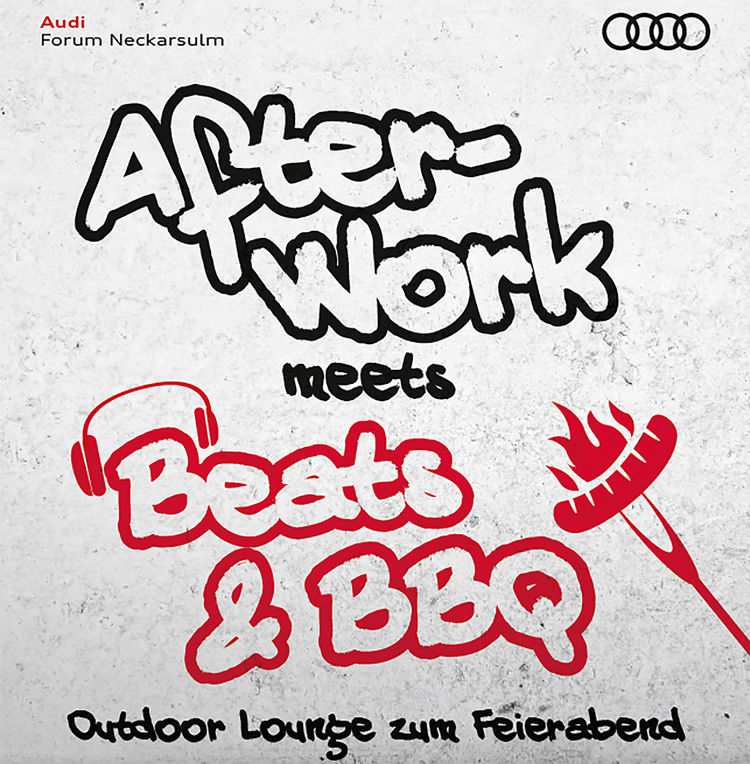 """After-Work meets Beats & BBQ"" im Audi Forum Neckarsulm"