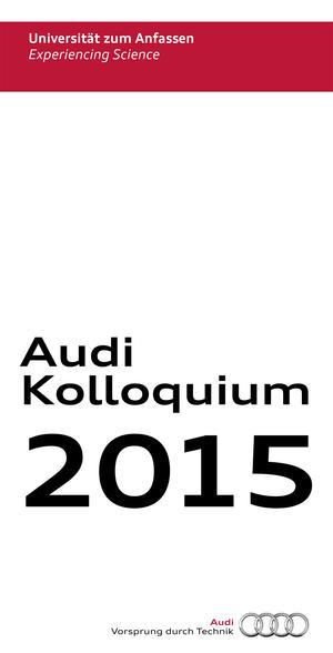 Audi Kolloquium präsentiert Jahresprogramm 2015