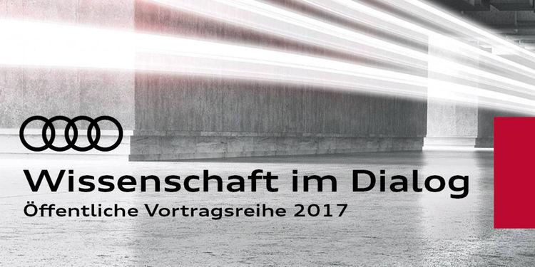 """Audi lädt ein zu """"Wissenschaft im Dialog"""""""