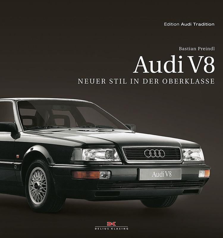 """Buchpublikation - """"Audi V8 – Neuer Stil in der Oberklasse"""""""