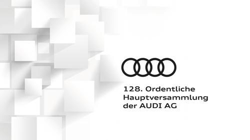 128. Ordentliche Hauptversammlung der AUDI AG