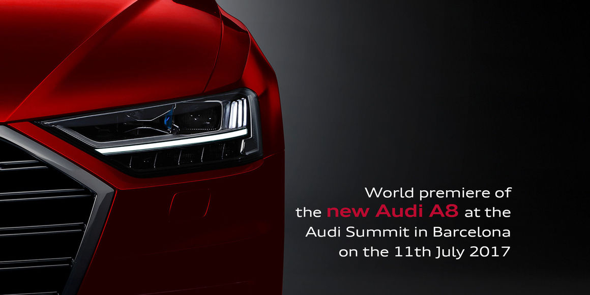 World premiere of the new Audi A8 at the Audi Summit in Barcelona on the 11th July 2017