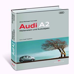 """""""Audi A2 – Meilenstein und Kultobjekt"""""""