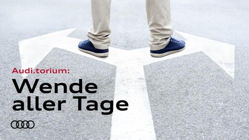 "Audi.torium ""Wende aller Tage"""