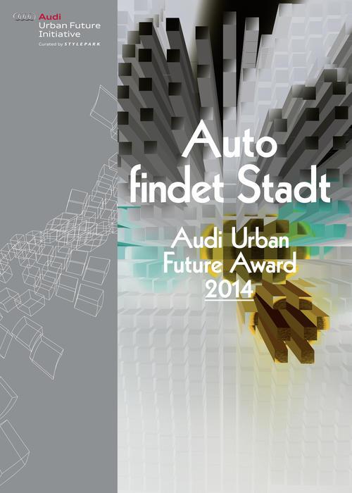 """""""Auto findet Stadt"""" – Auftakt für Audi Urban Future Award 2014"""