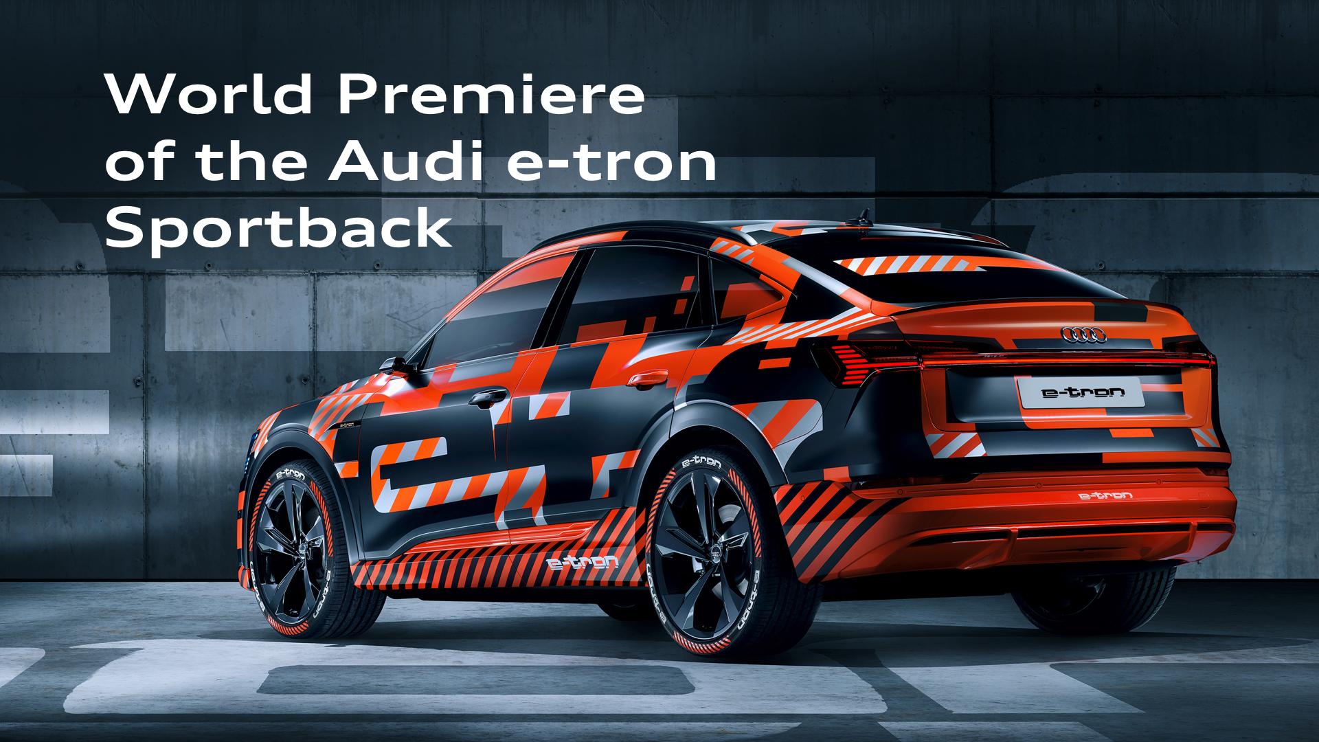 World premiere of the Audi e-tron Sportback