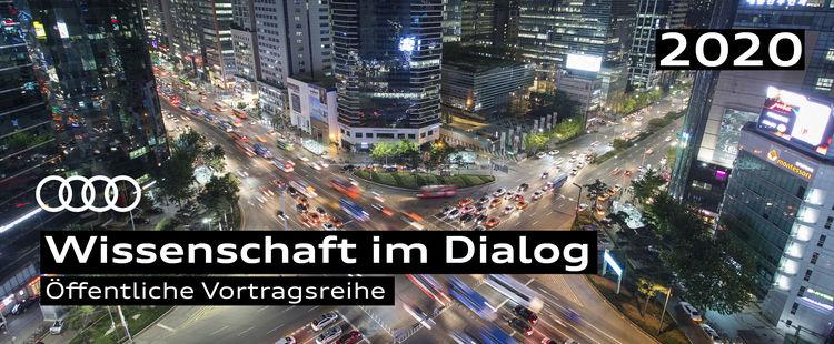 """Audi-Vortragsreihe """"Wissenschaft im Dialog"""" 2020"""