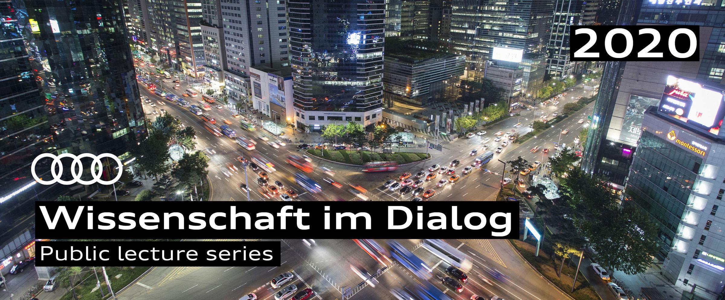"Audi ""Wissenschaft im Dialog"" 2020 lecture series"