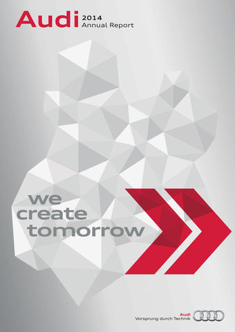 "Audi 2014 Annual Report: ""We create tomorrow"""