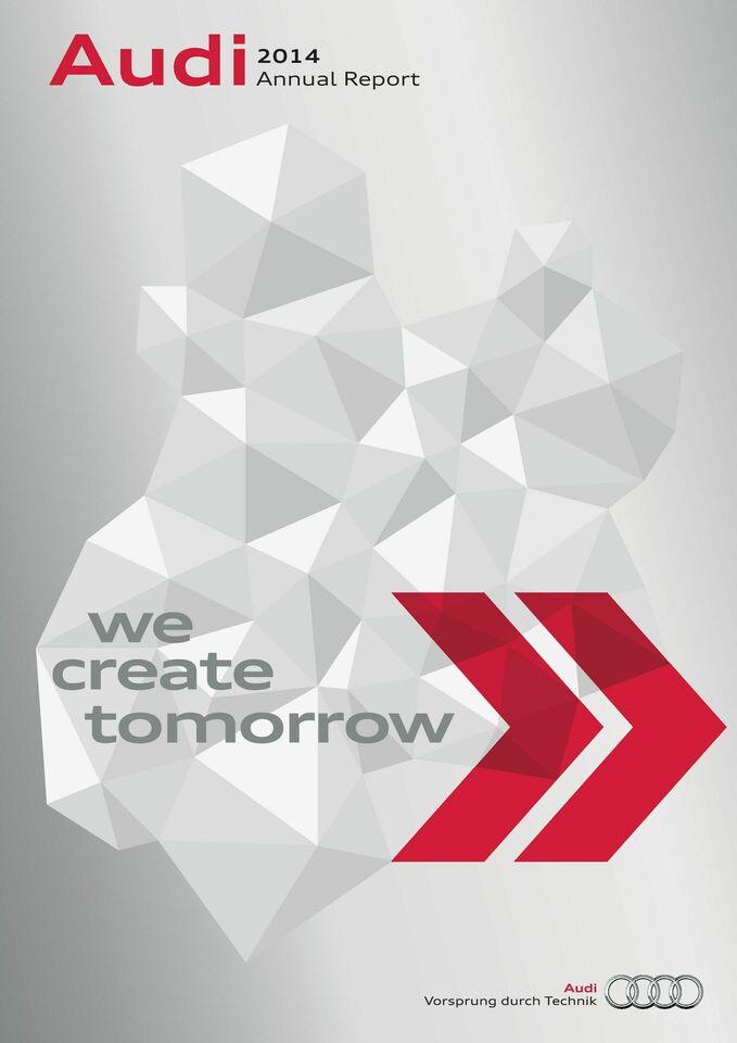 "Audi 2014 Annual Report: ""We create tomorrow"""