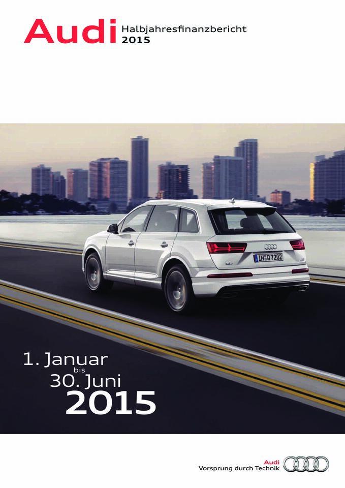 Halbjahresfinanzbericht 2015 der AUDI AG