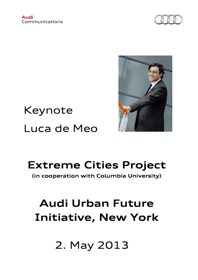 Keynote at the presentation of the Extreme Cities Project (in cooperation with Columbia University) Audi Urban Future Initiative, New York