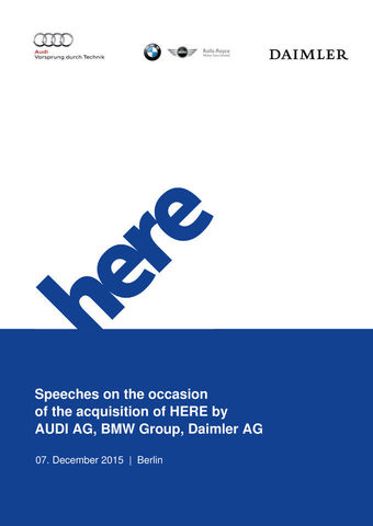 Speeches on the occasion  of the acquisition of HERE by AUDI AG, BMW Group, Daimler AG