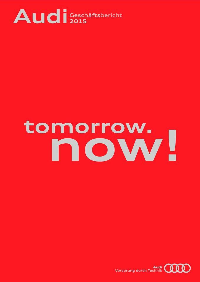 """Audi Geschäftsbericht 2015: """"tomorrow. now!"""""""