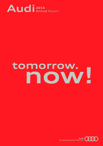 """Audi Annual Report 2015: """"tomorrow. now!"""""""