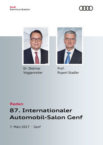 Reden zur Audi Pressekonferenz Internationaler Automobil-Salon Genf 2017