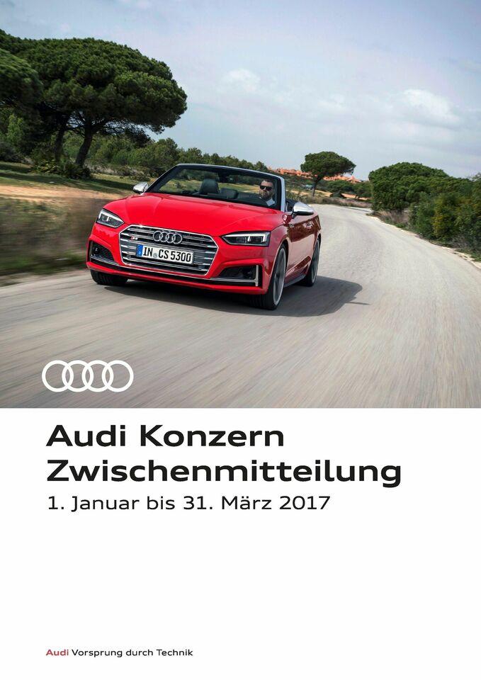 Audi Zwischenmitteilung zum 1. Quartal 2017