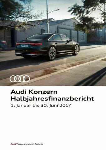 Audi Konzern Halbjahresfinanzbericht 2017