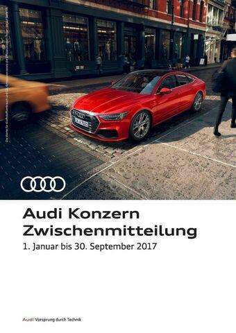 Audi Konzern Zwischenmitteilung - 1. Januar bis 30. September 2017