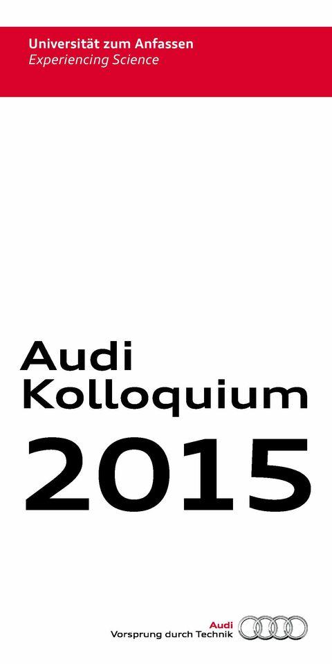 Audi Kolloquium 2015 - Universität zum Anfassen