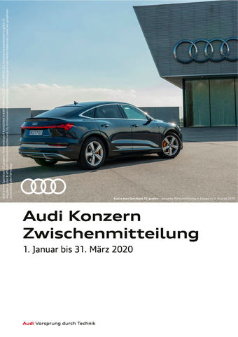 Audi Konzern Zwischenmitteilung, 1. Januar bis 31. März 2020